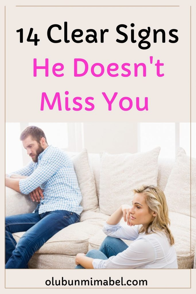 signs he doesn't miss you
