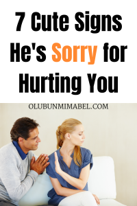 Signs He Is Sorry for Hurting You