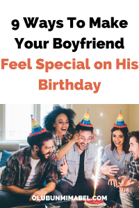 How To Make Your Boyfriend Feel Special on His Birthday