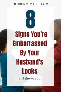 embarrassed by my husband's looks