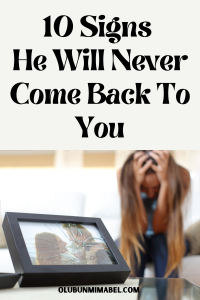 signs he will never come back