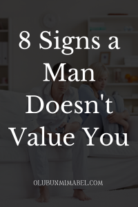 signs he doesn't value you anymore