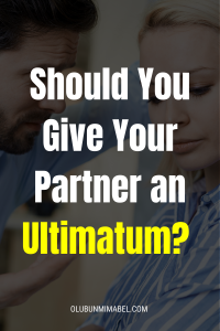 ultimatums in relationships