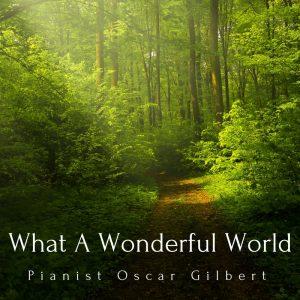 What A Wonderful World af pianist Oscar Gilbert