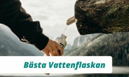 Bästa vattenflaskan för vandring 2021 (Bäst i test)