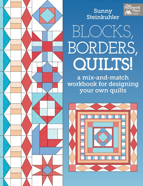 Blocks, Borders, Quilts, a mix-and-match workbook for designing your own quilts  Book Cover