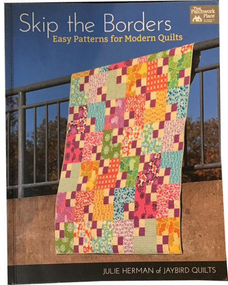 Skip the Borders, Easy Patterns for Modern Quilts Book Cover