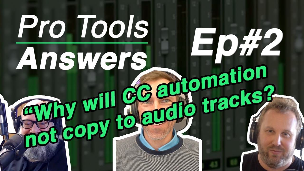 Pro Tools Answers | Episode #2 – Why can't I copy MIDI automation to audio tracks?
