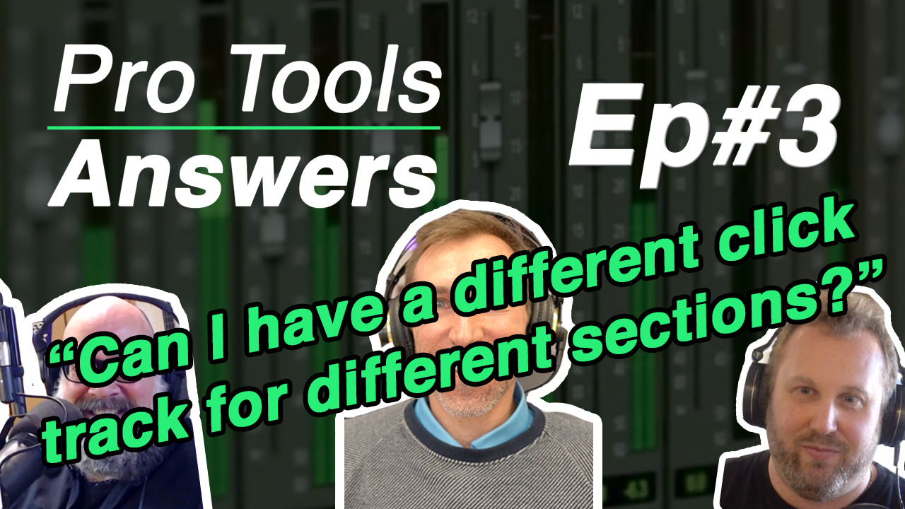 Pro Tools Answers | Episode #3 – Can I have a different click for different sections?