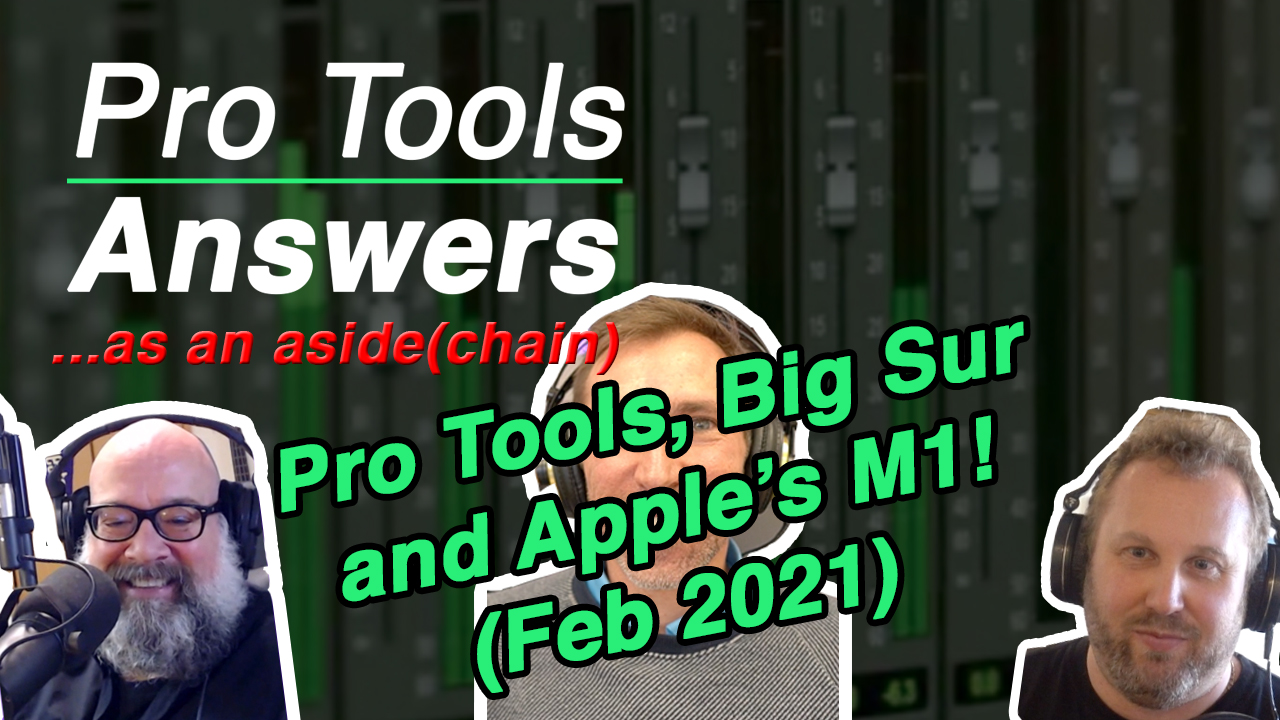 …as an aside(chain) | Pro Tools, an M1 and Big Sur