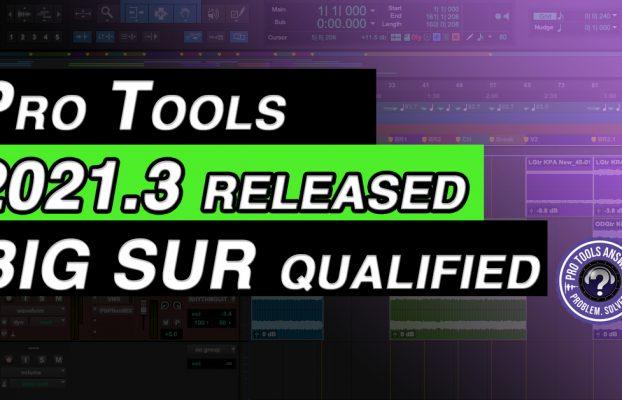 Pro Tools 2021.3 – Big Sur Compatability