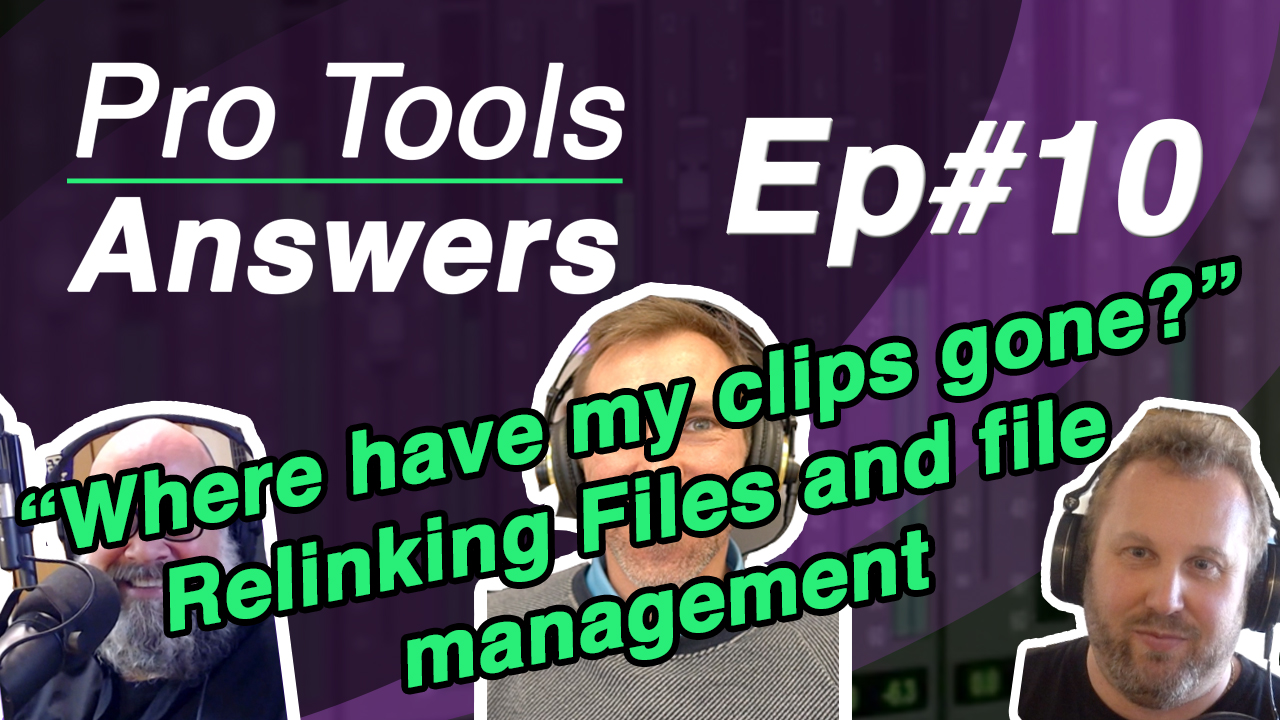 "Pro Tools Answers Ep#10 | ""Where have my clips gone?"""