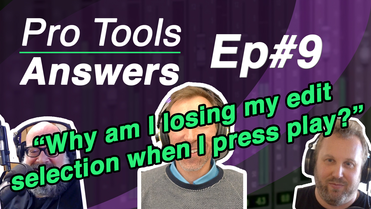 "Pro Tools Answers Ep#9 | ""Why am I losing my editing selection when I press play?"""