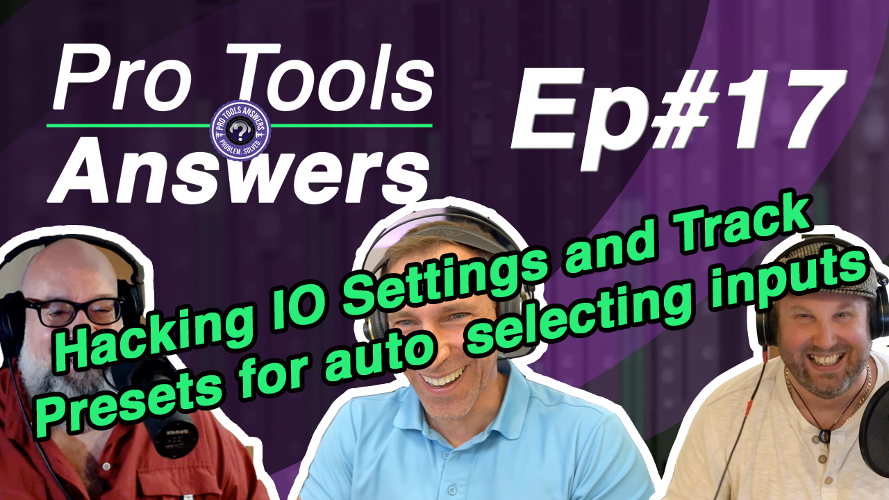Pro Tools Answers #17 | Hacking IO Settings and Track Presets for auto selecting tracks