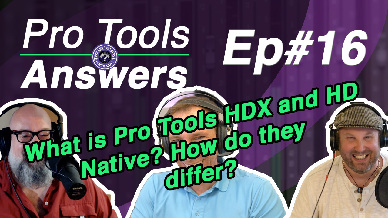 Pro Tools Answers #15 | Does does Pro Tools HDX and HD Native Differ?