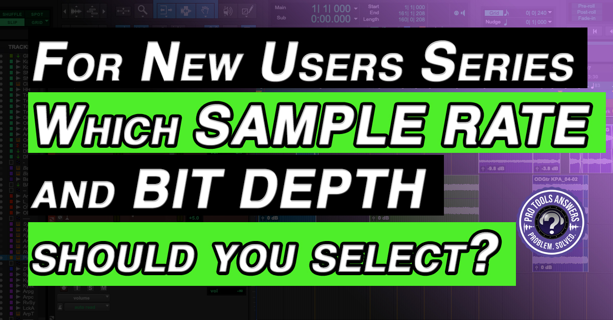 """Which Bit Depth and Sample rate should you select? 