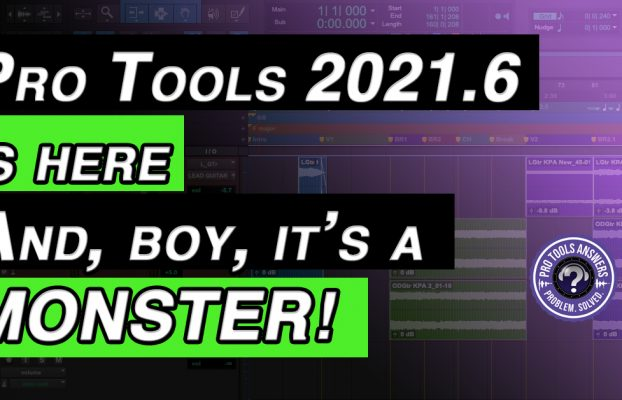 Pro Tools 2021.6 released 24th June '21