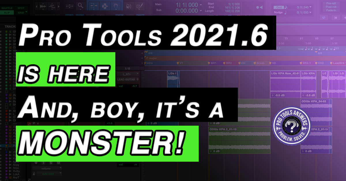 Pro Tools 2021.6 – Andy's Top 5 features