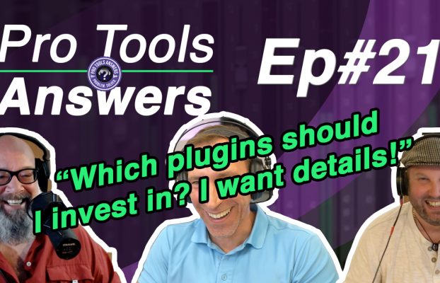 Pro Tools Answers Episode #21   Which Plugins should I invest in?