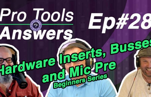 Pro Tools Answers Ep #28 | Hardware Inserts, Busses and Mic Pre