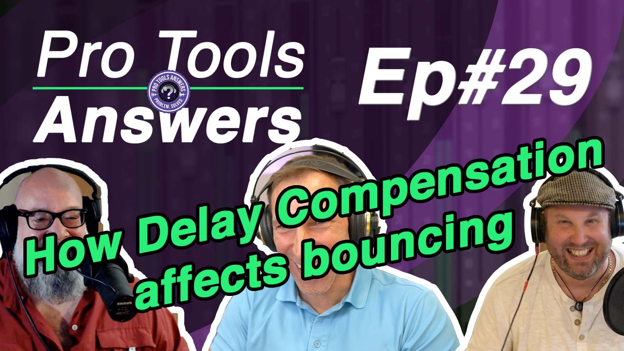 Pro Tools Answers Ep #29 | How can Delay Compensation affect your bounces?