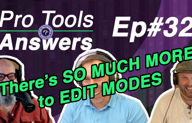 Pro Tools Answers EP# 32 | There's so much more to edit modes