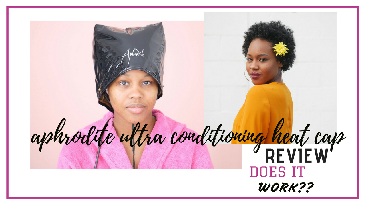 Aphrodite Ultra Deep Conditioning Heat Cap Review