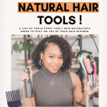 Natural Hair Essentials Every Curly Girl Needs!