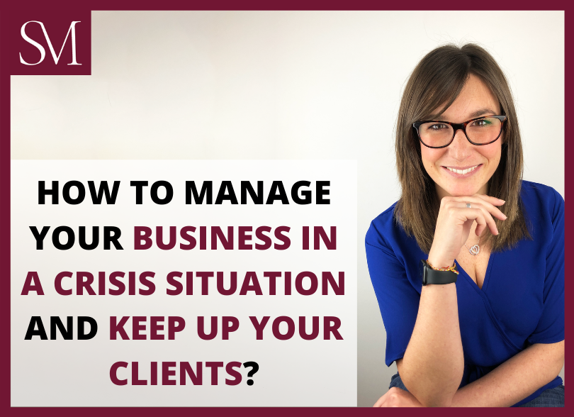 how-to.manage-your-business-in-a-crisis-situation-and-keep-up-your-clients