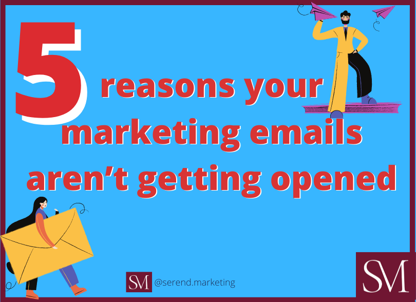 5-Reasons-your-marketing-emails-arent-getting-opened-Email-Marketing-Agency-UK