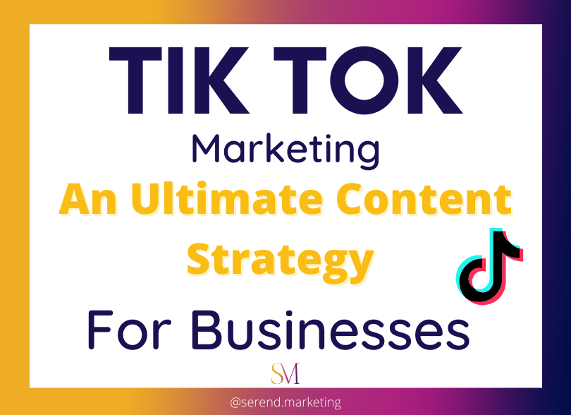 TikTok-Marketing:-An-Ultimate-Content-Strategy-for-Businesses
