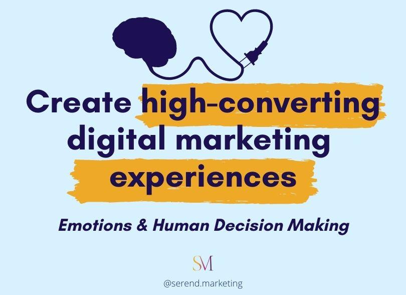 create-high-converting-digital-marketing-experiences-emotions-human-decision-making