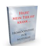 HILFE! MEIN TIER IST KRANK… *Homöopathie für Notfälle*