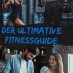 Der Ultimative Fitnessguide