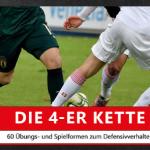 DIE 4ER KETTE – 60 ÜBUNGS- UND SPIELFORMEN FÜR PROFIS