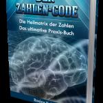 Die Heilmatrix der Zahlen (das ultimative Praxis-Buch)