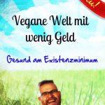Vegan Leben für 140€ im Monat!