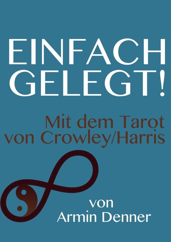 Einfach gelegt! Mt dem Tarot von Crowley und Harris