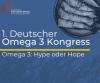 1. Deutscher Omega 3 Kongress