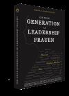 Die neue Generation an Leadership Frauen