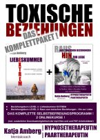 TOXISCHE BEZIEHUNGEN – Das Komplettpaket | Katja Amberg