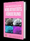 Das beste Buch zur Kreativitätsförderung Bildung und Familie