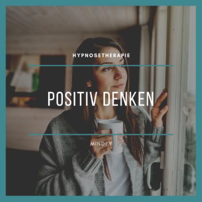 Positiv denken – Hypnosetherapie