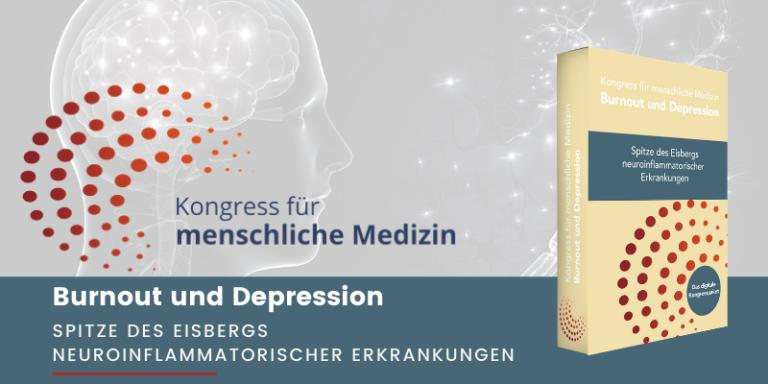 Kongress für menschliche Medizin 2021: Burnout & Depression
