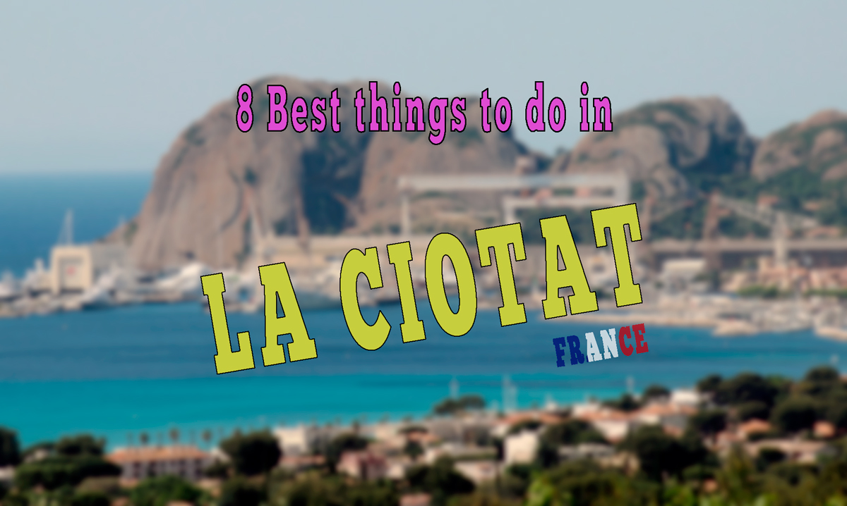 la citoat, things to do in la ciotat, things to do in la ciotat france, best things to do in la ciotat, best things to do in la ciotat france, things to do in france, things to do in south france, things to do in provence itinerary, what to do in south france, tourist places in south france, sight seeing in south france, 546516489789116546565@kljöglk5465gfdgsjlk@$%&FG8415165165