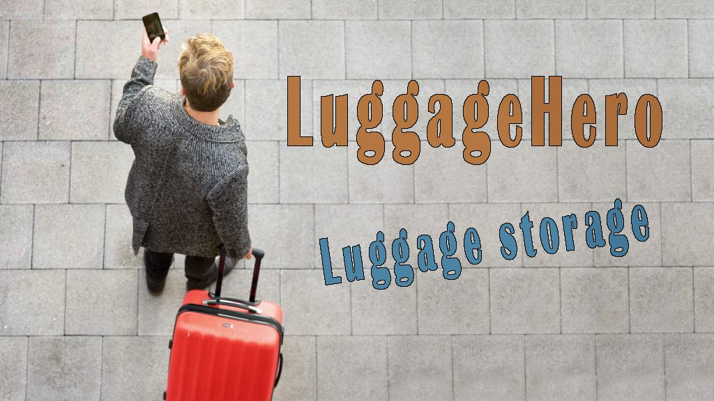 LuggageHero: Storage service for your luggage