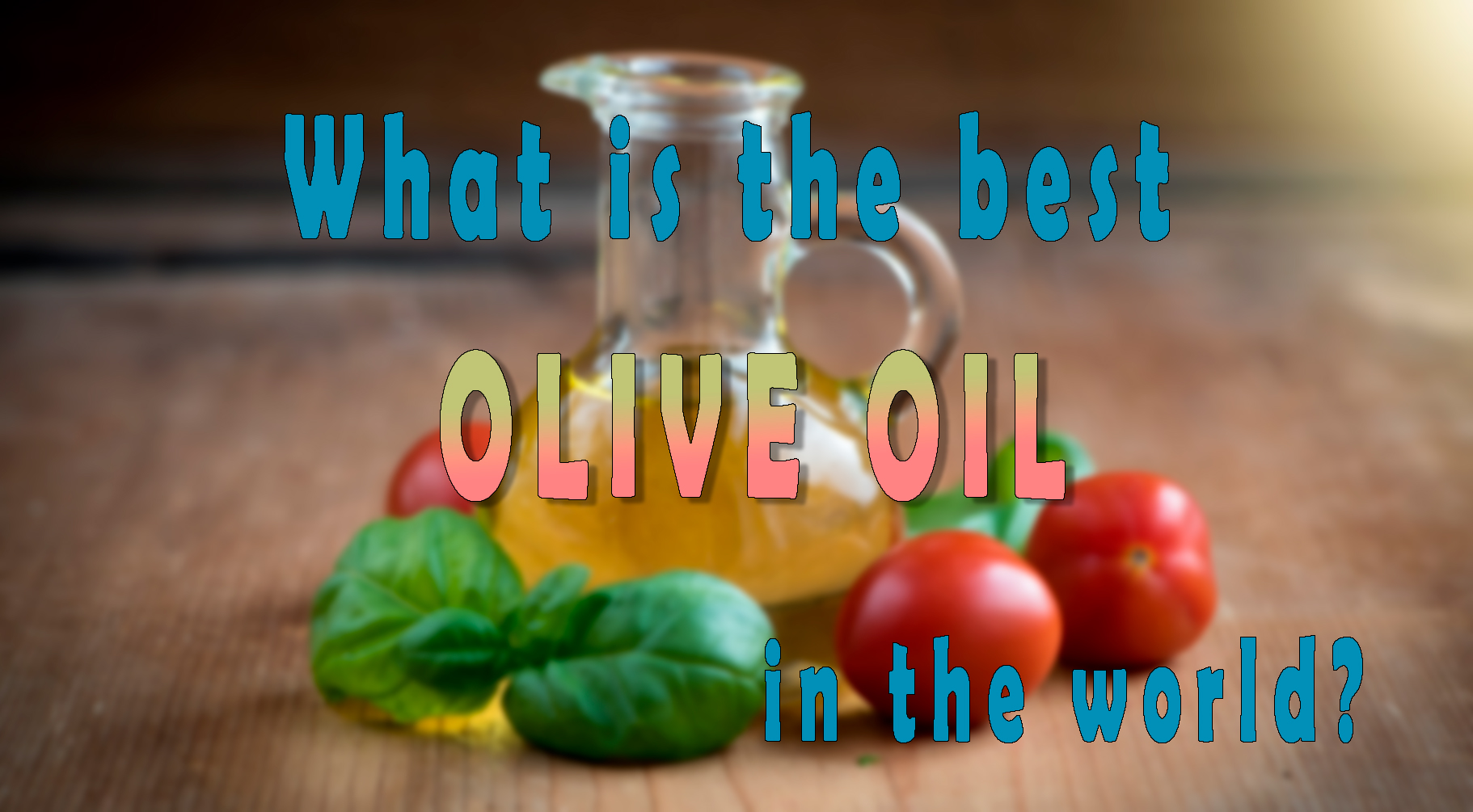 what is the best olive oil in the world