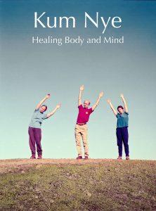 Kum Nye - Healing Body and Mind