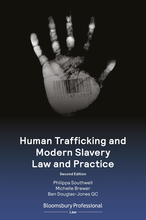 Publication of 'Human Trafficking and Modern Slavery Law and Practice', co-authored by Philippa Southwell, Ben Douglas-Jones QC and Michelle Brewer