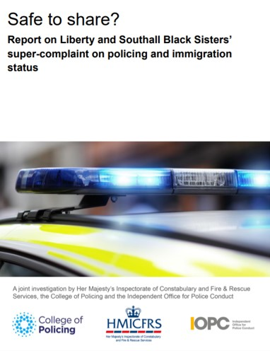 'Safe to share? Report on Liberty and Southall Black Sisters' super-complaint on policing and immigration' by HMICFRS